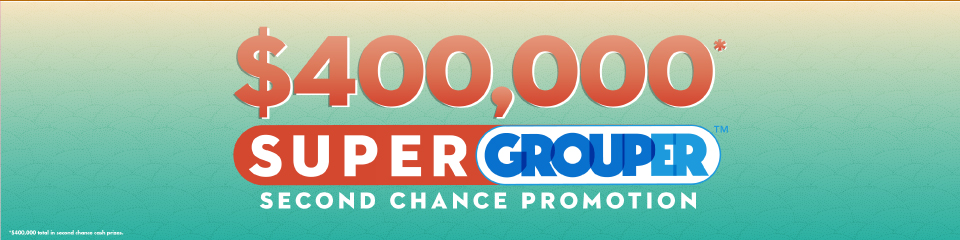 Super Grouper Second Chance Promotion