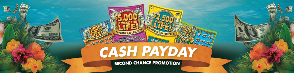 How to Play - CASH PAYDAY - Florida Lottery Second Chance